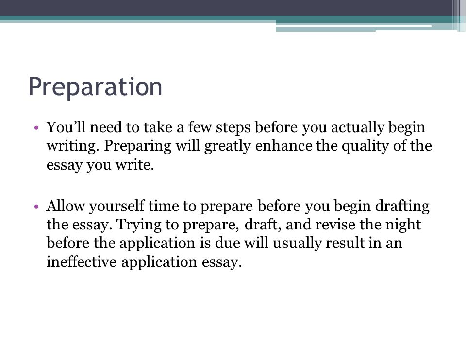 personal statements effectively presenting yourself in graduate  allow yourself time to prepare before you begin drafting the essay trying to prepare draft and revise the night before the application is due will