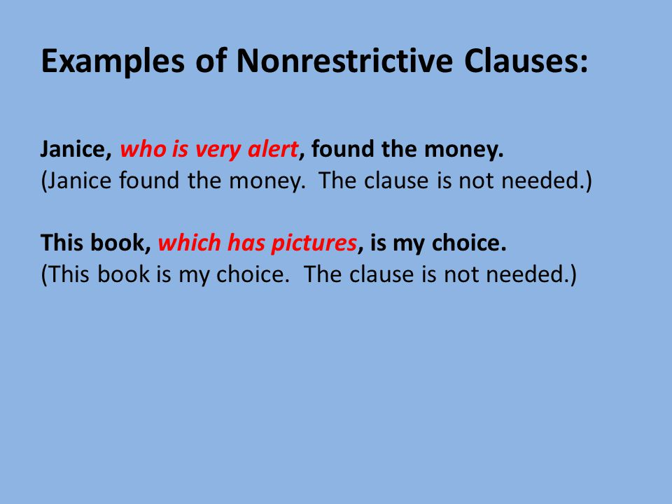 Examples of Nonrestrictive Clauses: