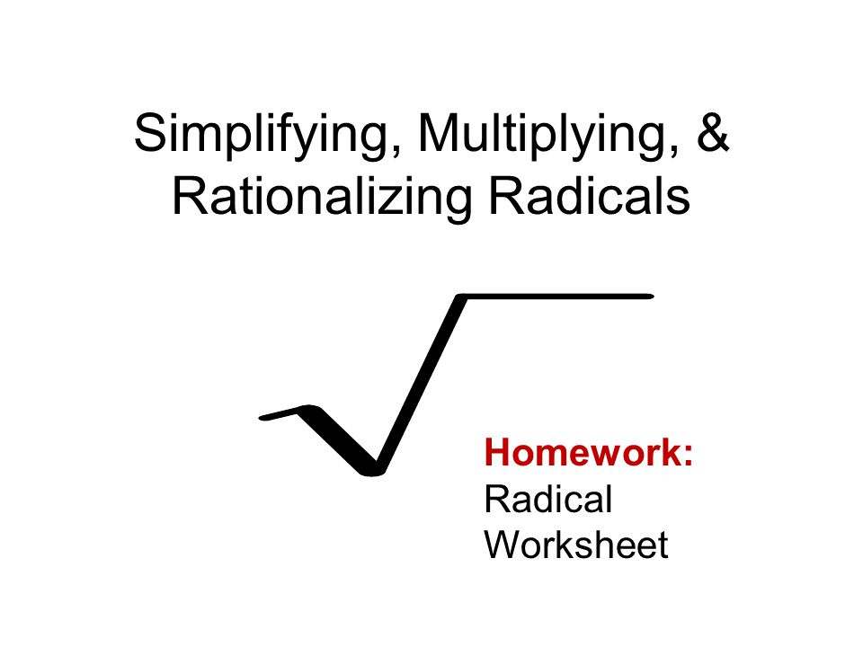 Simplifying Multiplying Rationalizing Radicals ppt download – Radicals Worksheet