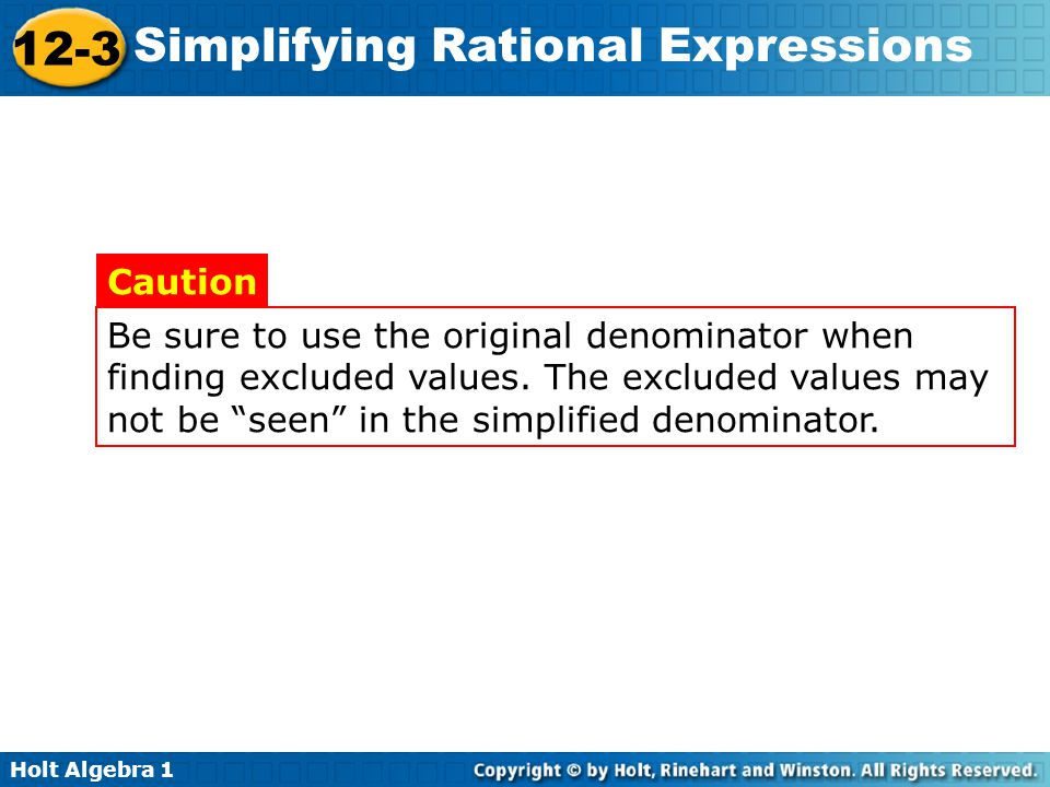 Be sure to use the original denominator when finding excluded values