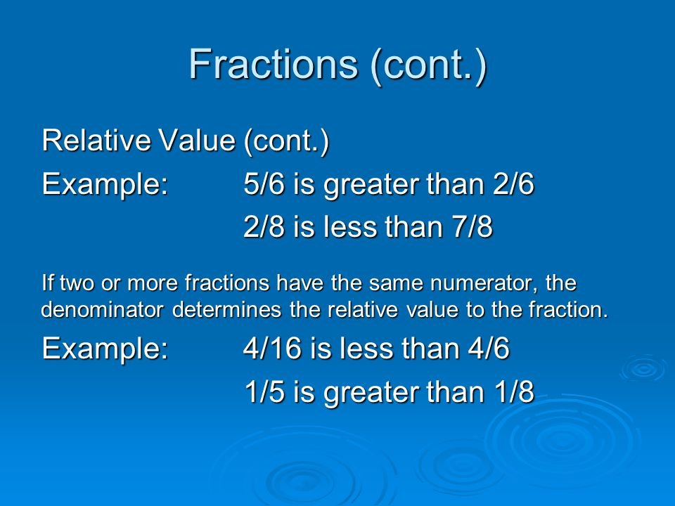 Fractions (cont.) Relative Value (cont.)