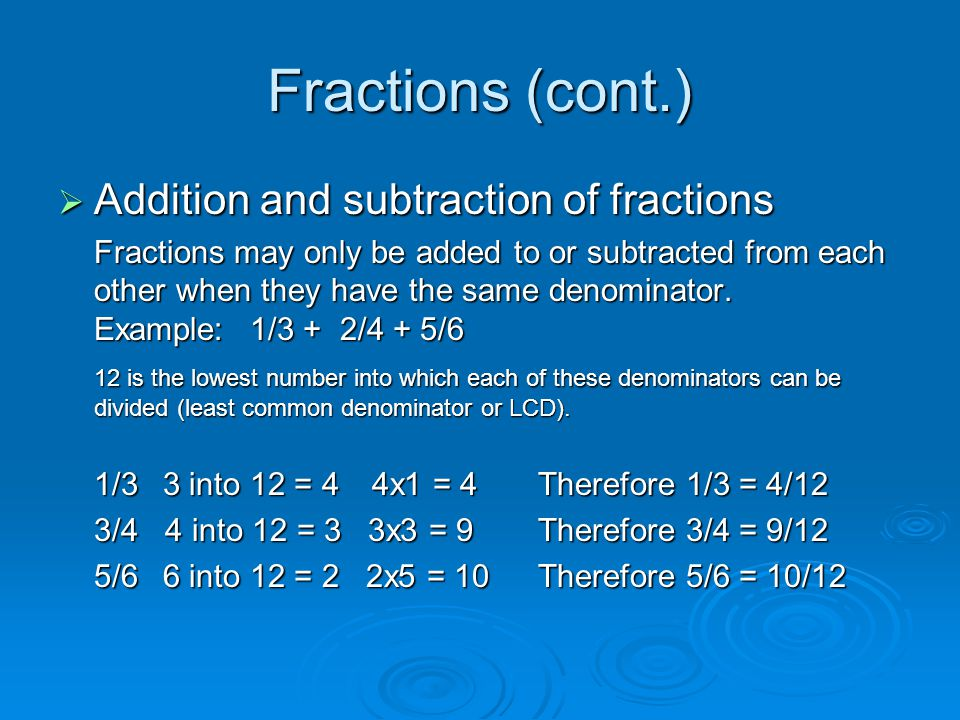 Fractions (cont.) Addition and subtraction of fractions