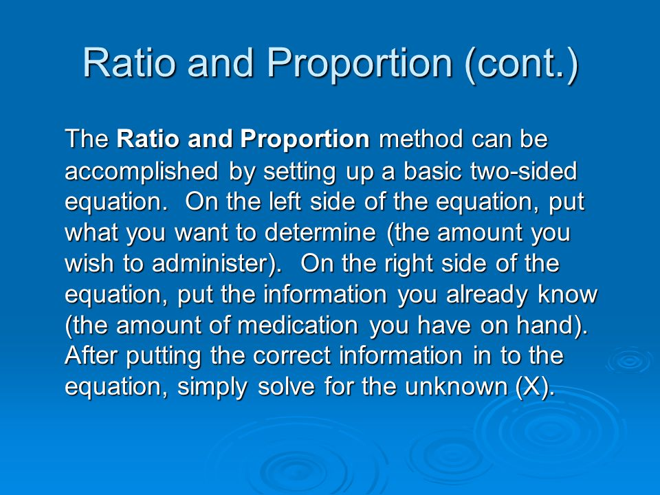 Ratio and Proportion (cont.)