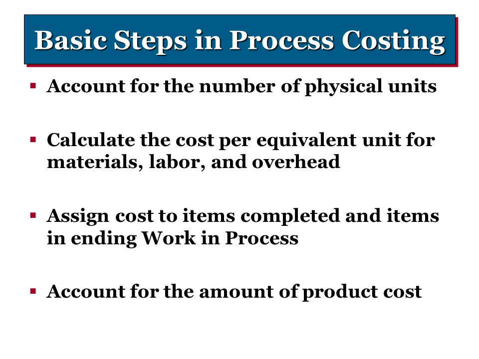 Basic Steps in Process Costing