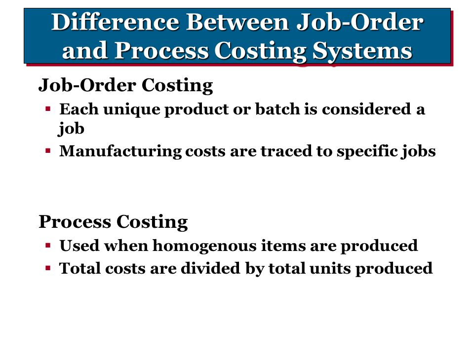 Difference Between Job-Order and Process Costing Systems
