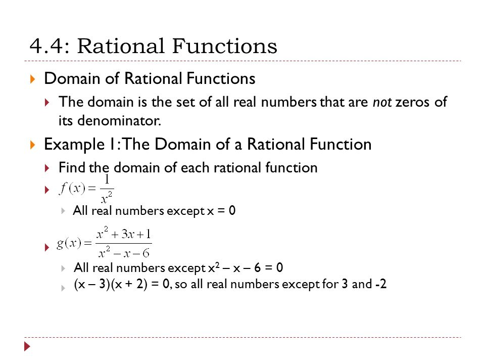 domains of rational expressions The domain of f (x) = - 11 is rational expressions, on the other hand, restrict only a few points, namely those which make the denominator equal to zero to find the domain of a function.