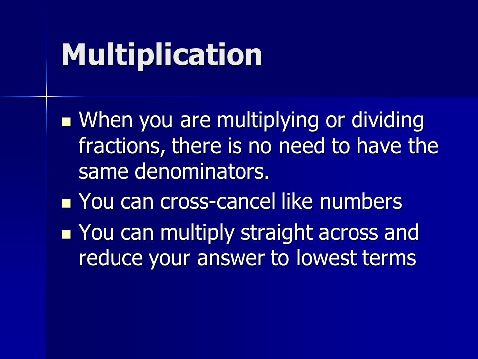 Adding subtracting multiplying and dividing ppt video online multiplication when you are multiplying or dividing fractions there is no need to have the ccuart Gallery