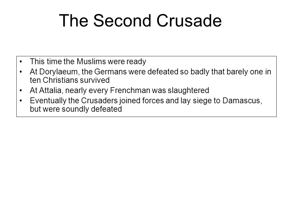 The Second Crusade This time the Muslims were ready