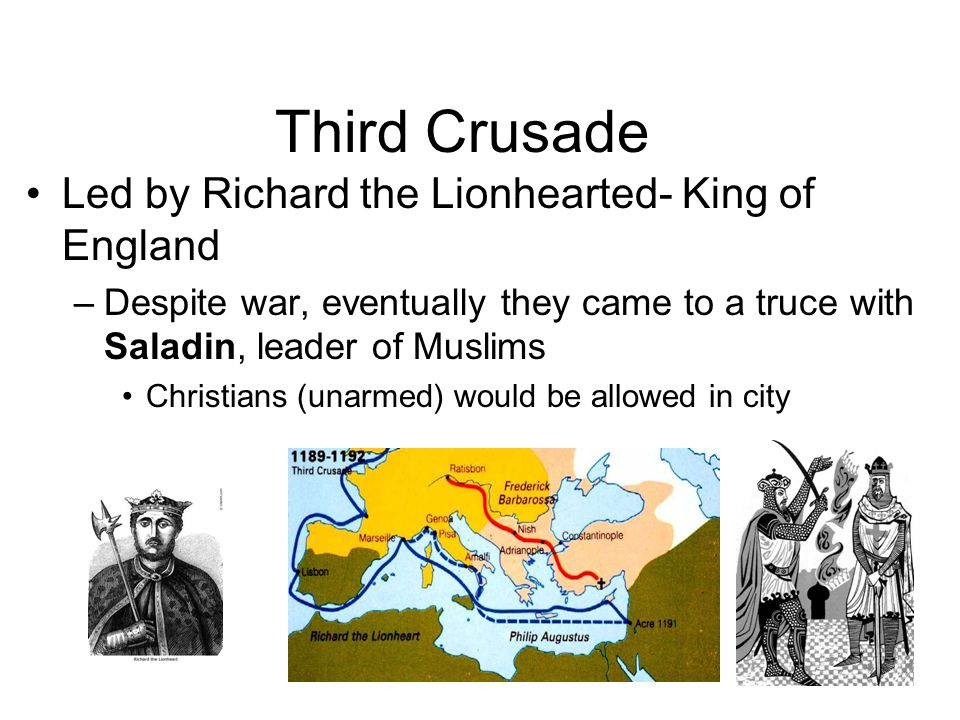 Third Crusade Led by Richard the Lionhearted- King of England