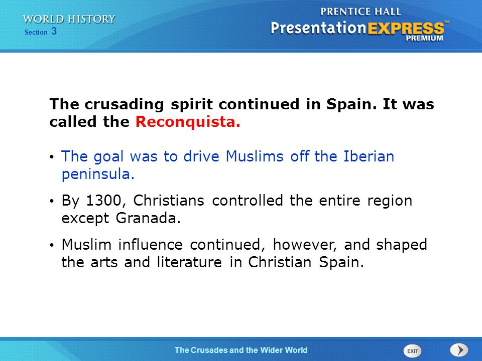 The crusading spirit continued in Spain. It was called the Reconquista.