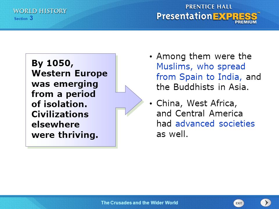 Among them were the Muslims, who spread from Spain to India, and the Buddhists in Asia.