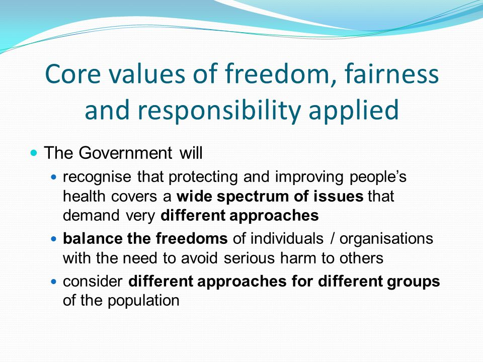 Core values of freedom, fairness and responsibility applied