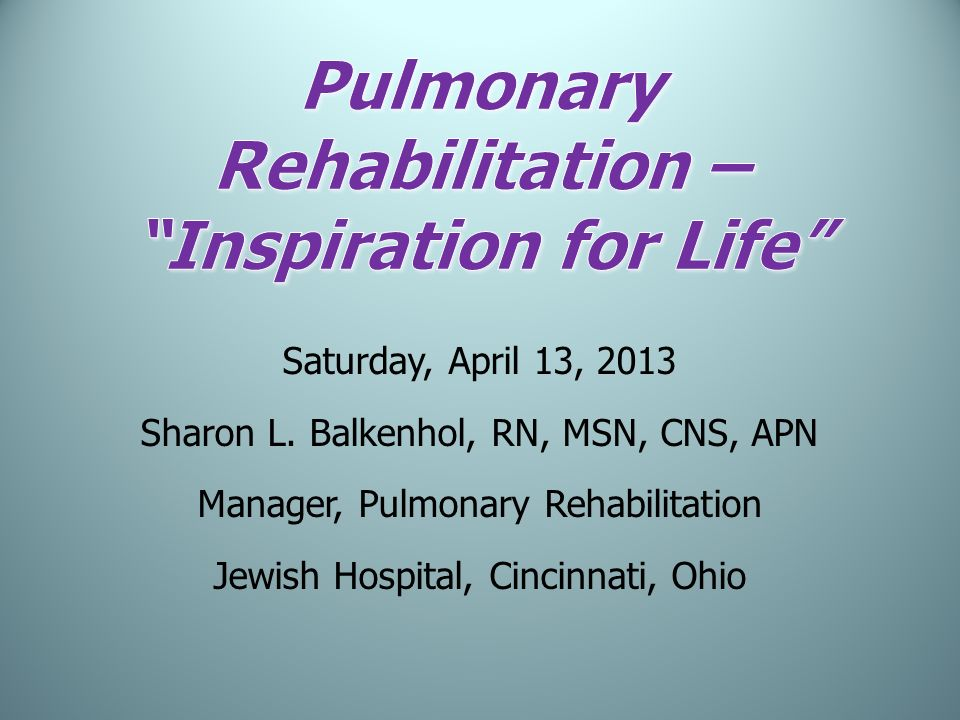 Pulmonary Rehabilitation – Inspiration for Life