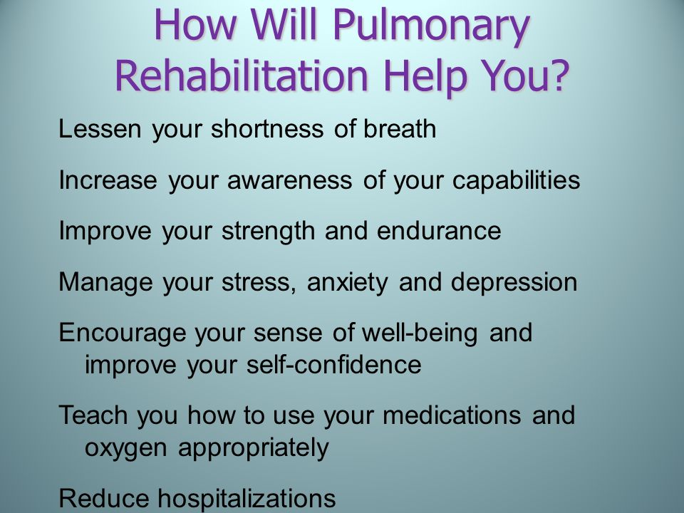 How Will Pulmonary Rehabilitation Help You