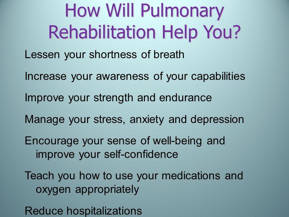 How Will Pulmonary Rehabilitation Help You