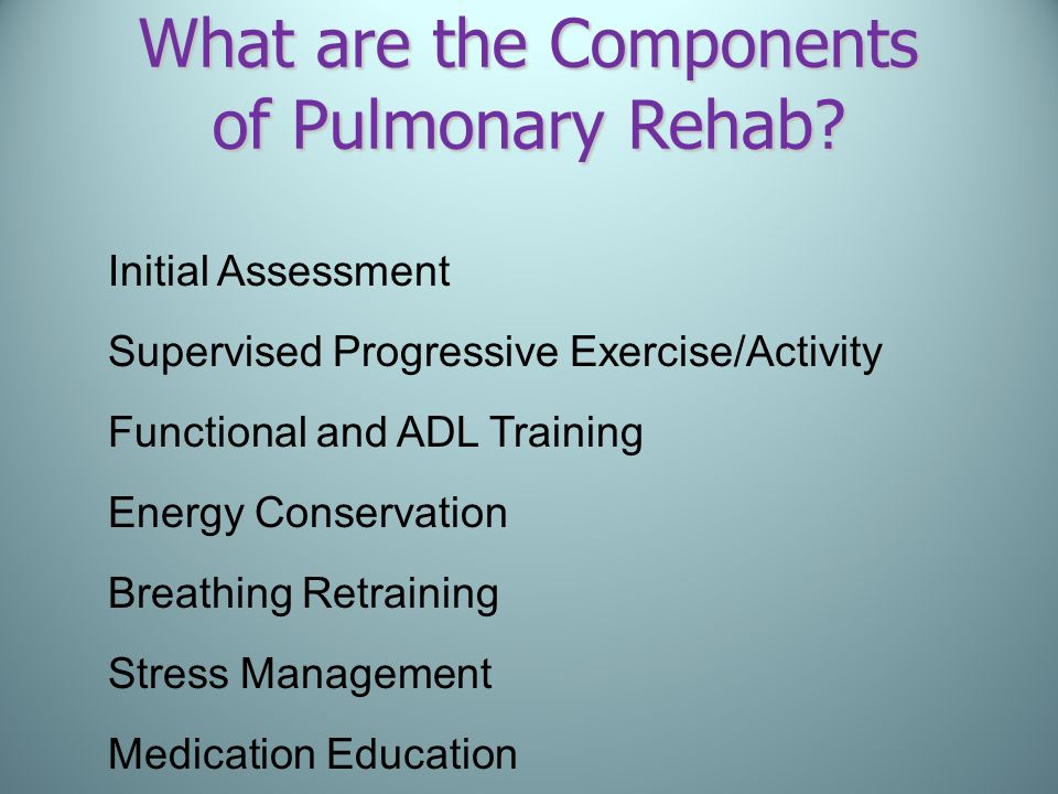 What are the Components of Pulmonary Rehab