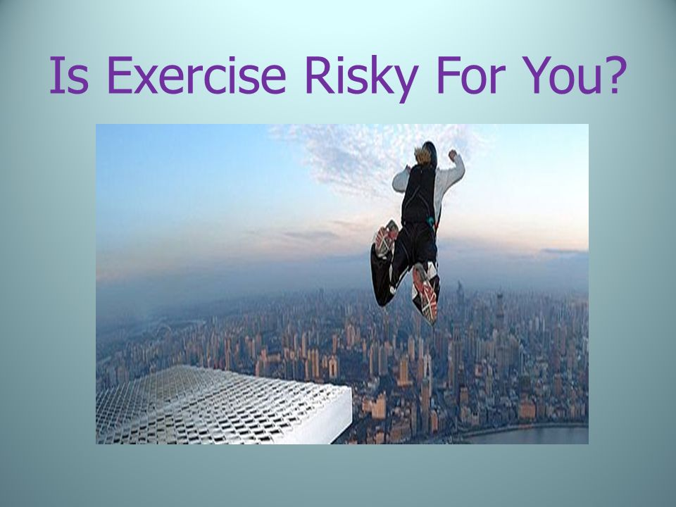 Is Exercise Risky For You