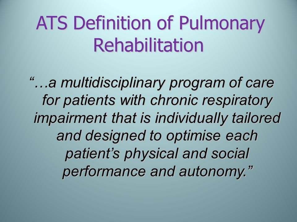 ATS Definition of Pulmonary Rehabilitation