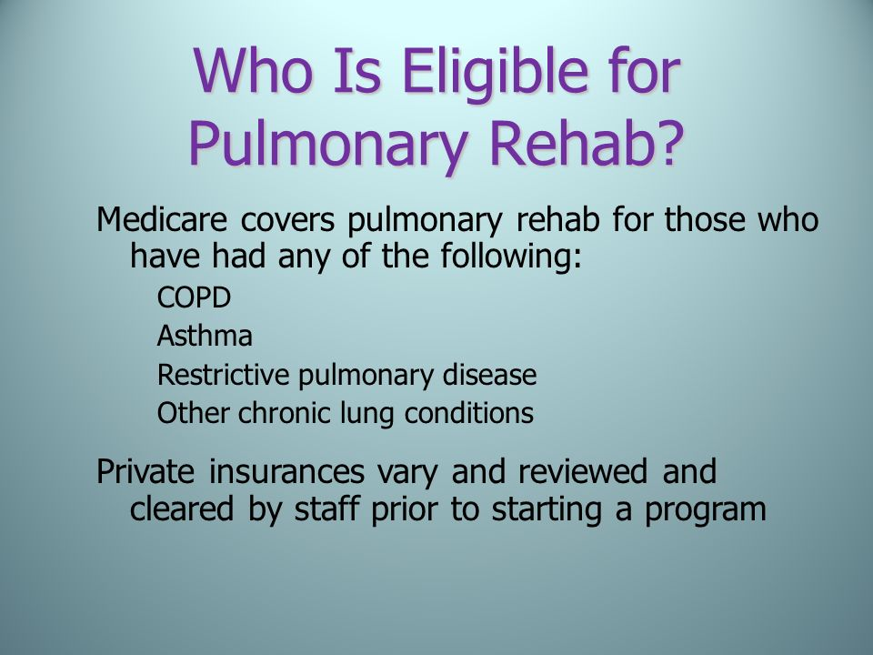 Who Is Eligible for Pulmonary Rehab