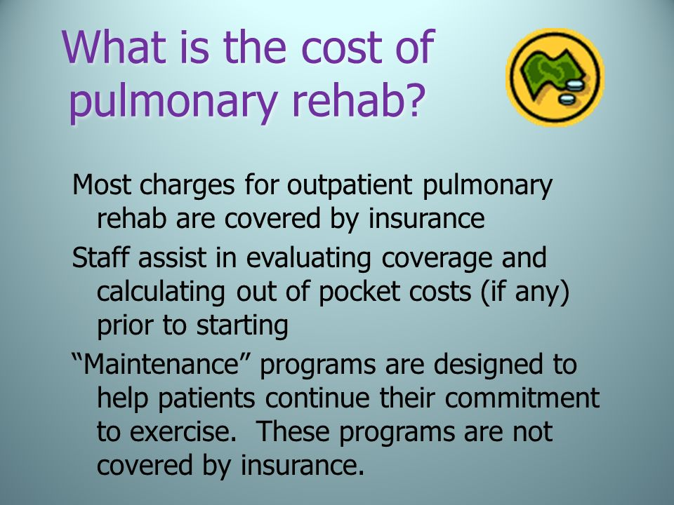 What is the cost of pulmonary rehab