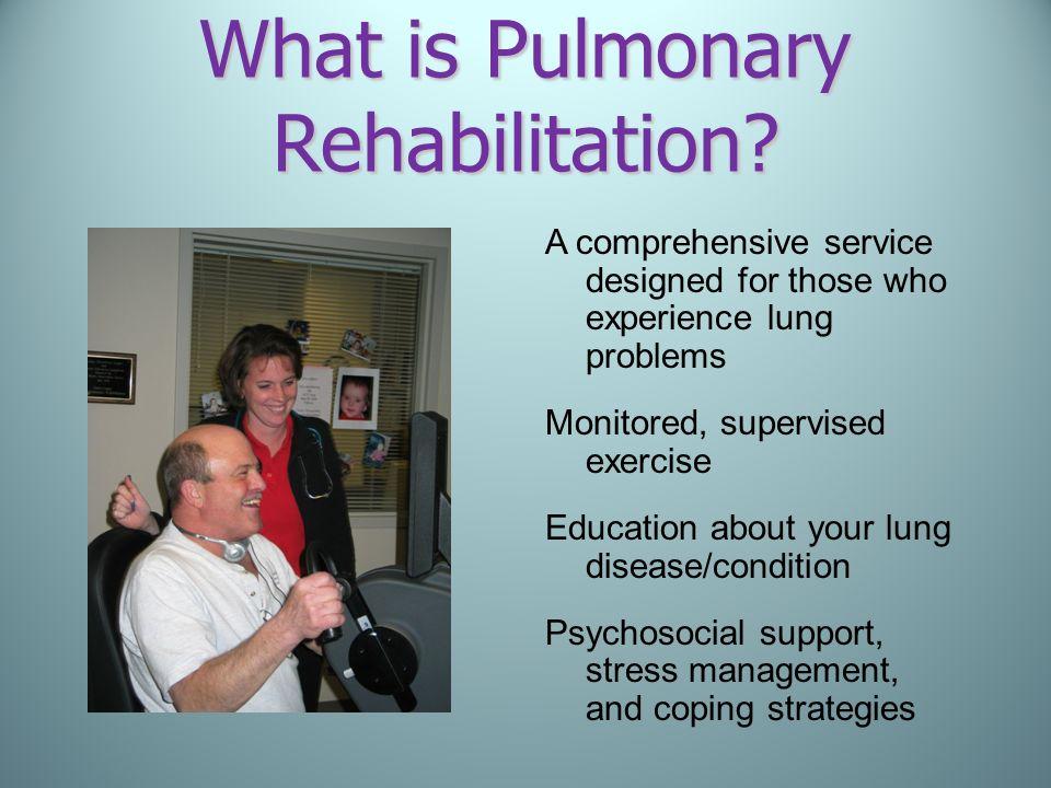 What is Pulmonary Rehabilitation