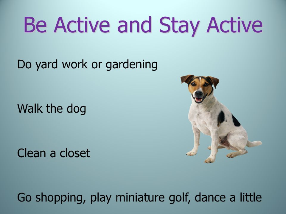 Be Active and Stay Active