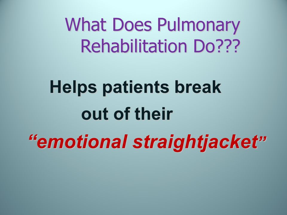 What Does Pulmonary Rehabilitation Do