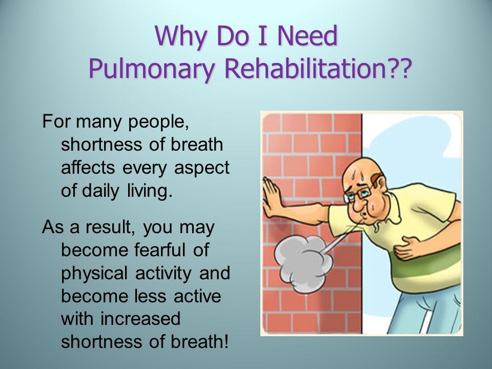 Why Do I Need Pulmonary Rehabilitation