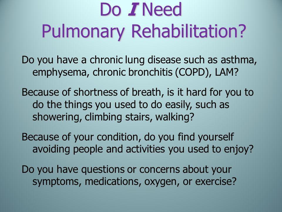 Do I Need Pulmonary Rehabilitation