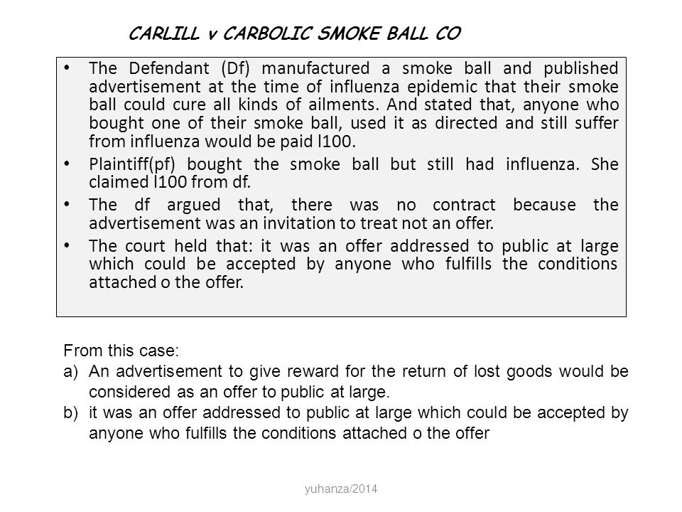 carlill v carbolic smoke ball co essay Carlill v carbolic smoke ball company, [1893] 1 qb 256 (ca), is a contract case that questions whether an advertisement could be construed as a contract offer, and, if so, what would be the proper form of acceptance.
