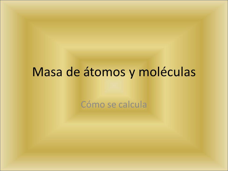 Masa de átomos y moléculas