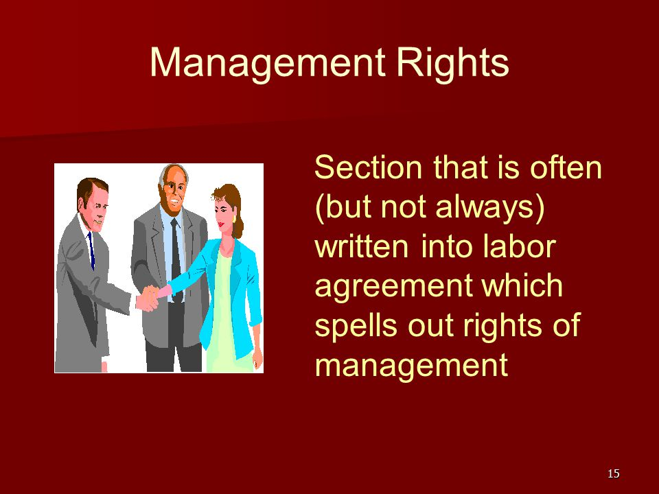 Management Rights Section that is often (but not always) written into labor agreement which spells out rights of management.