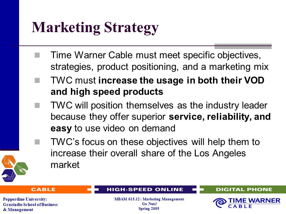 marketing plan time warner cable Running head: marketing plan – time warner cable marketing plan – cable – time warner cable bonnie bagby bus 620 – managerial marketing dr uchenna nwabueze august 30, 2010 abstract the marketing plan for time warner cable reviews the market conditions, including emerging technologies and competitors and provides a marketing plan with focus on maintaining [].