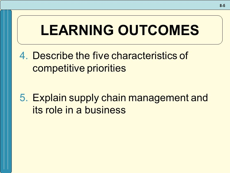 LEARNING OUTCOMES Describe the five characteristics of competitive priorities.