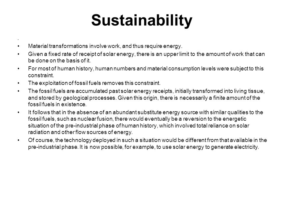 Sustainability . Material transformations involve work, and thus require energy.