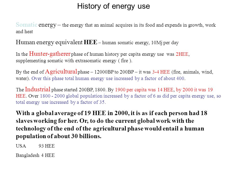 History of energy use Somatic energy – the energy that an animal acquires in its food and expends in growth, work and heat.
