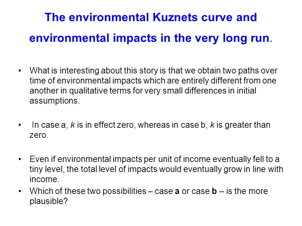 The environmental Kuznets curve and environmental impacts in the very long run.