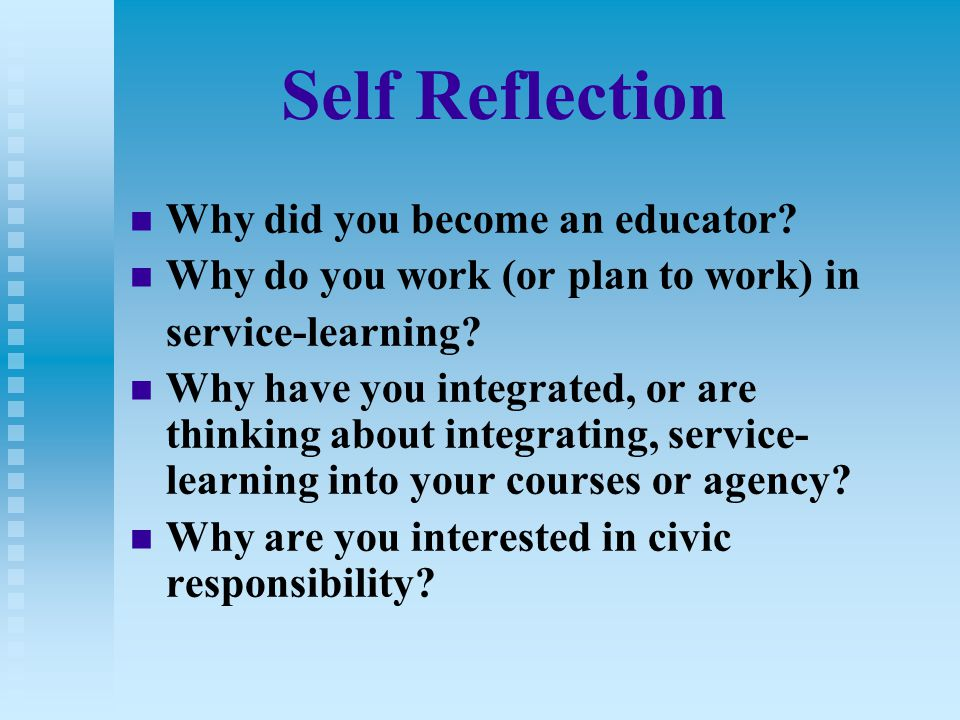 "reflection on service learning In the words of the national service learning clearinghouse, it is ""a teaching and learning strategy that integrates meaningful community service with instruction and reflection to enrich the learning experience, teach civic responsibility, and strengthen communities"" or, to quote vanderbilt university's janet s eyler (winner of the ."