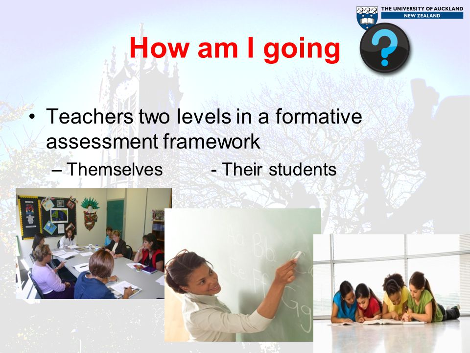 How am I going Teachers two levels in a formative assessment framework