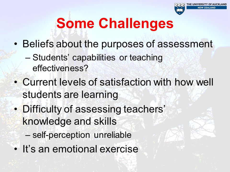 Some Challenges Beliefs about the purposes of assessment