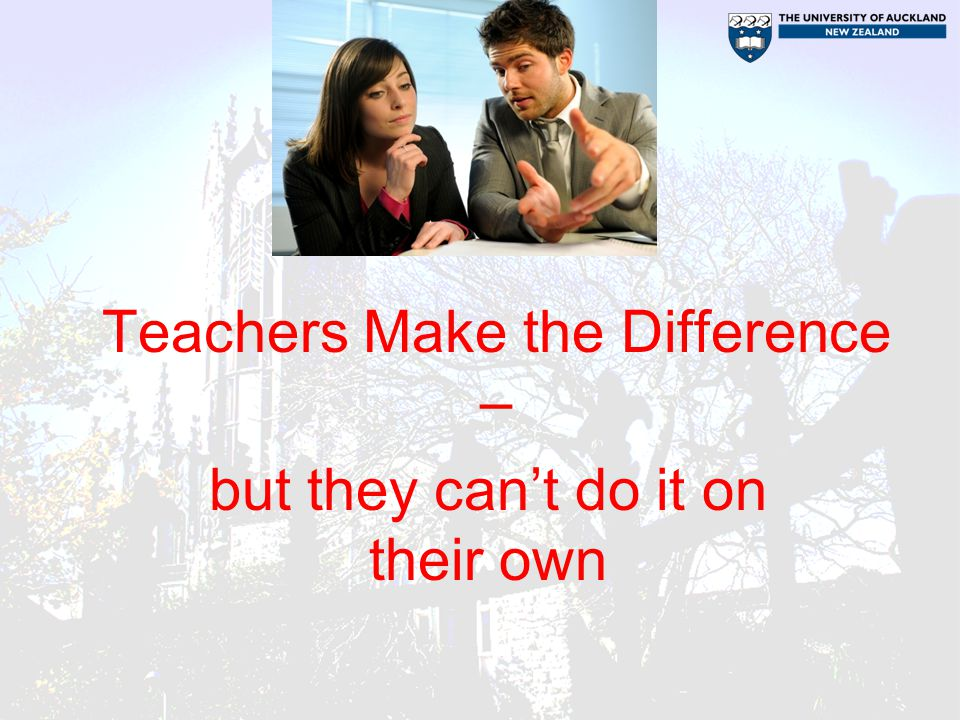 Teachers Make the Difference –
