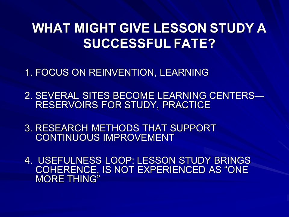 WHAT MIGHT GIVE LESSON STUDY A