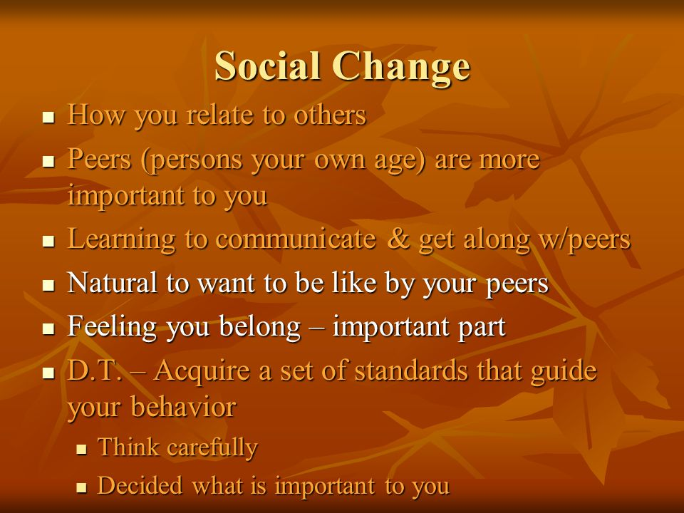 Social Change How you relate to others