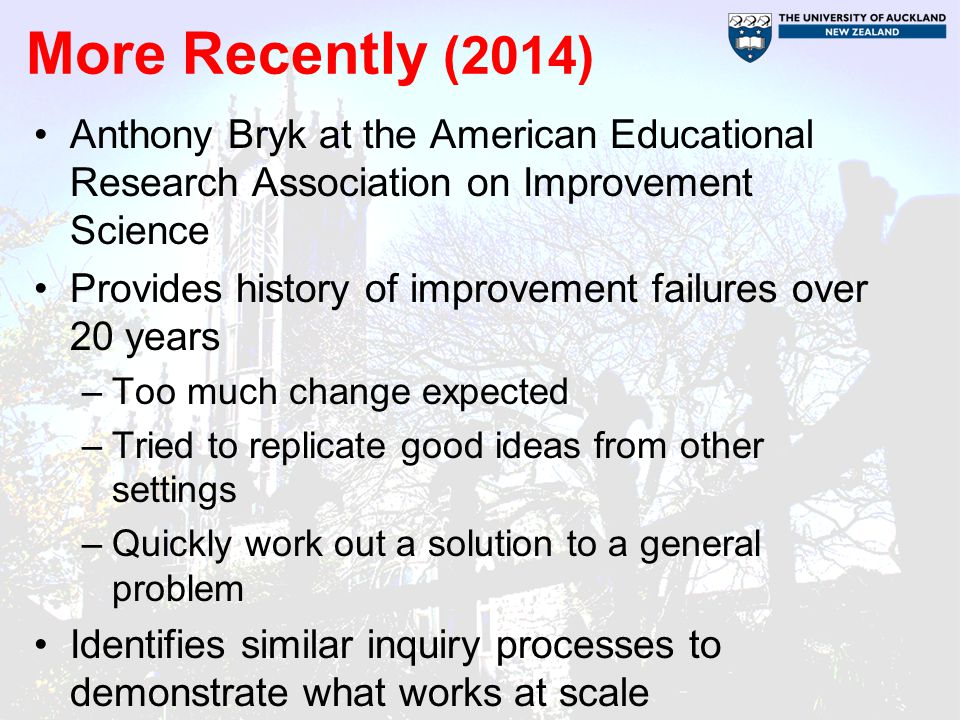 More Recently (2014) Anthony Bryk at the American Educational Research Association on Improvement Science.