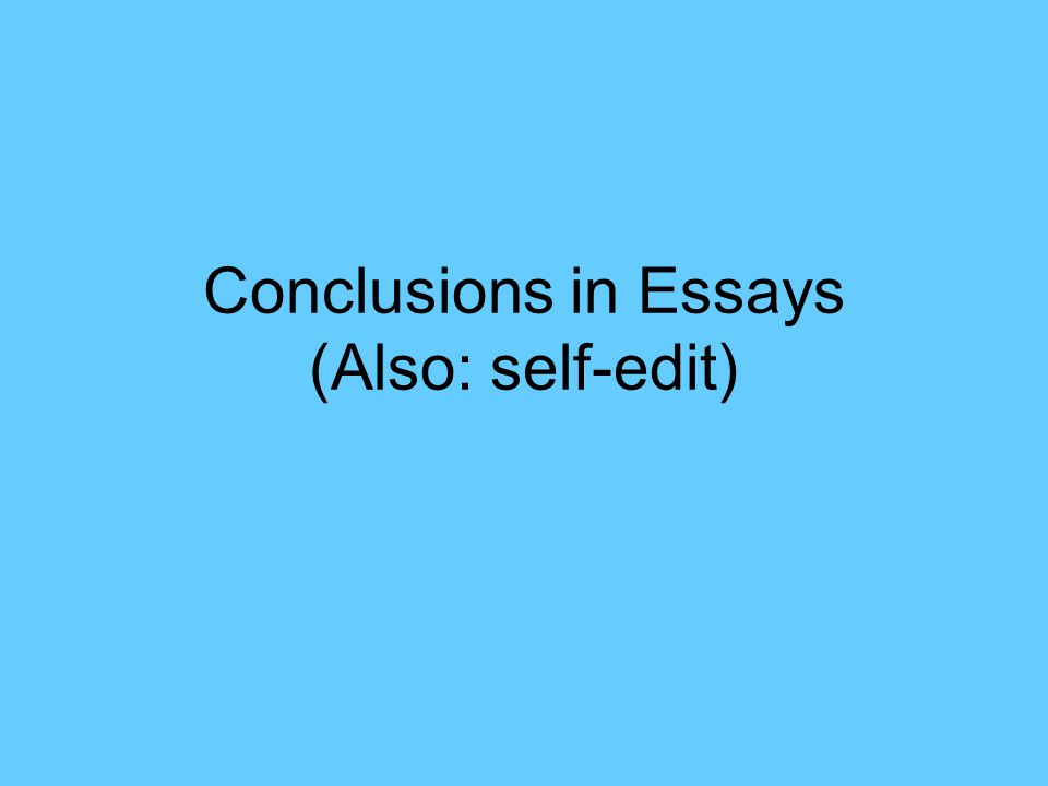 conclusions in essays also self edit ppt 1 conclusions in essays also self edit