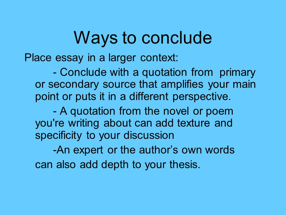 how to write an conclusion to an essay A good conclusion also presents a proposed course of action or question for further investigation when concluding well customied essay, a good conclusion answered.