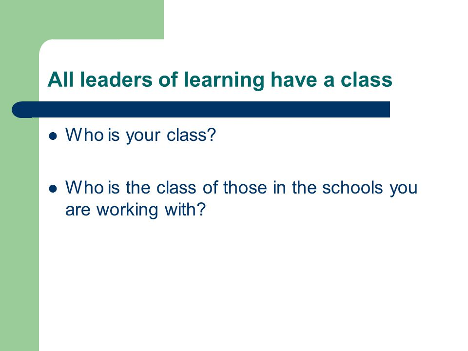 All leaders of learning have a class