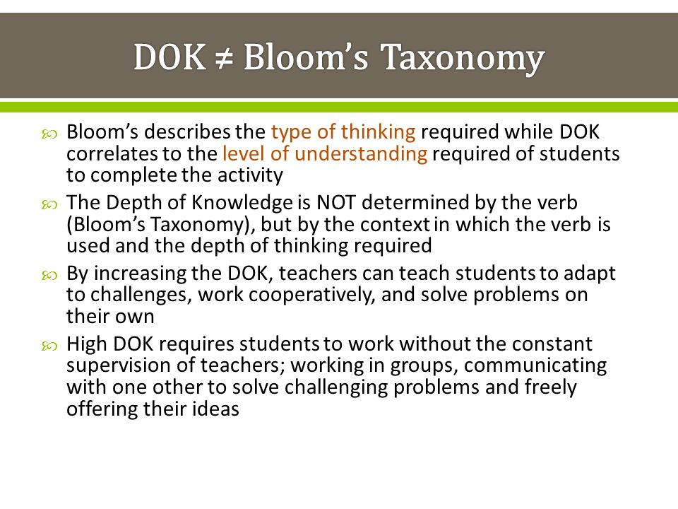 DOK ≠ Bloom's Taxonomy