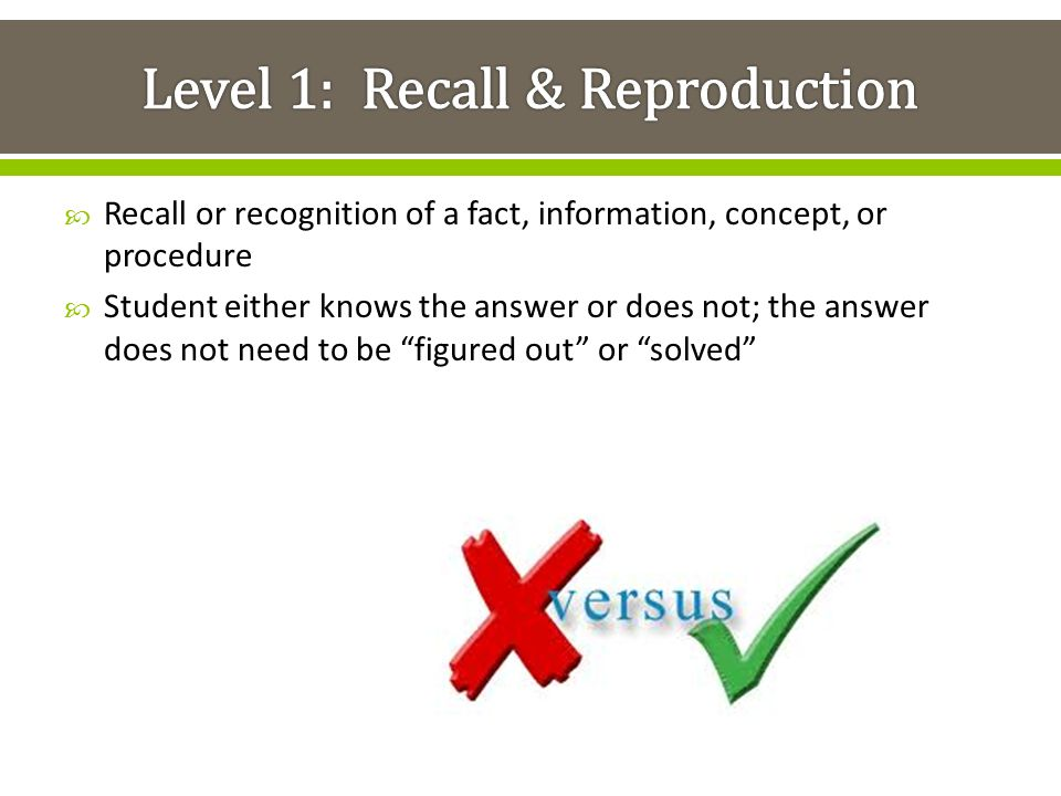 Level 1: Recall & Reproduction