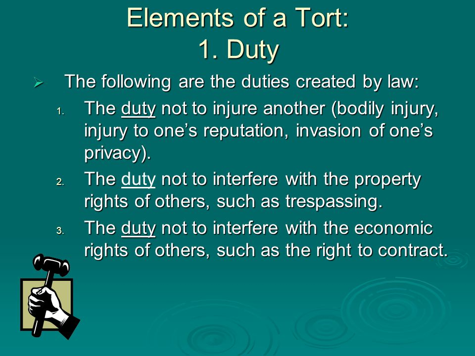 Elements of a Tort: 1. Duty